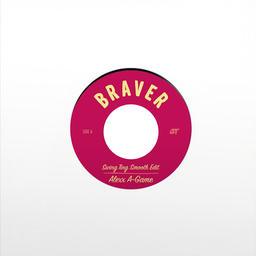 Braver (Swing Ting Smooth Edit)