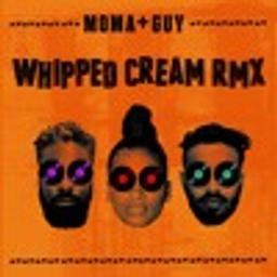 Whipped Cream (mOma+Guy Remix)