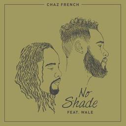 No Shade ft. Wale