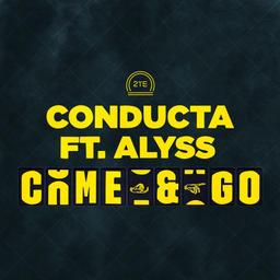 Come & Go (Ft. Alyss)