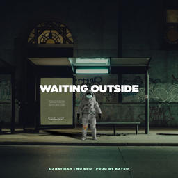 Waiting Outside (feat. Nu Kru & Kayso)