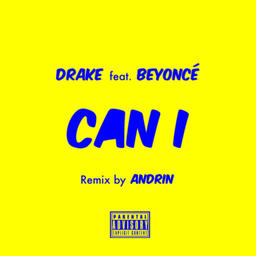 Can I ft. Beyonce