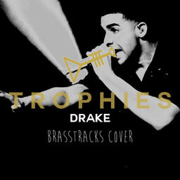 Trophies (Brasstracks Cover)