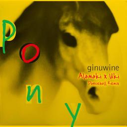 Pony (Alamaki x Uki Dancehall Remix)