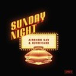 Sunday Night w/ Airborn Gav