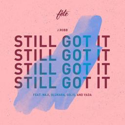 Still Got It (feat. naji, Olukara, Solis & Vada)