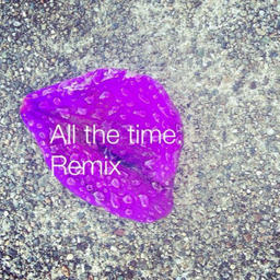 All the Time Dowdy Remix