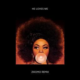 He Loves Me  (Zikomo Remix)