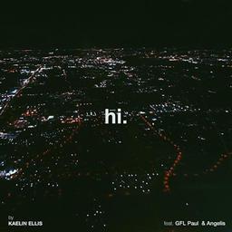 Hi. (feat. GFL Paul & Angelis)