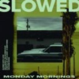Monday Mornings [SLOW DAT SH*T]