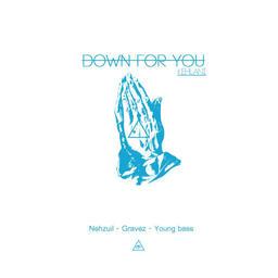 Down For You (Gravez & Nehzuil Remix)