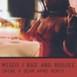 Bad and Boujee (SHINE X DEAN AFRO REMIX)