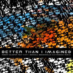 Better Than I Imagined (feat. Her & Meshell Ndegeocello) [KAYTRANADA Remix]