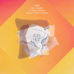 To Earth And Back (Fede's Slowed & Sliced N