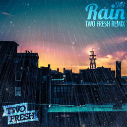 Rain (Two Fresh Remix)