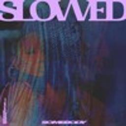 Somebody (SLOW DAT SH*T EDIT)