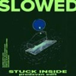 Stuck Inside (feat. Zilo) [prodxvzn Flip] (SLOW DAT SH*T)