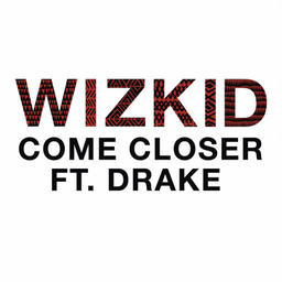 Come Closer ft. Drake