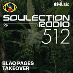 Soulection Radio Show #512 (Blaq Pages Takeover)