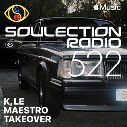 Soulection Radio Show #522 (K, Le Maestro Takeover)