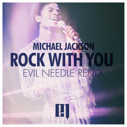 Rock with you (Evil Needle Remix)