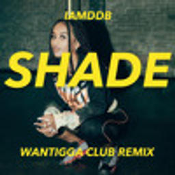 Shade (Wantigga Remix)