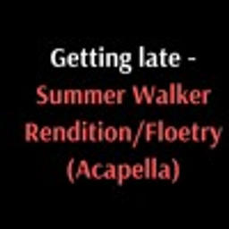 Getting Late (Floetry)