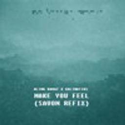 Make You Feel (SAVON Refix)