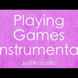 Playing Games (Acoustic)